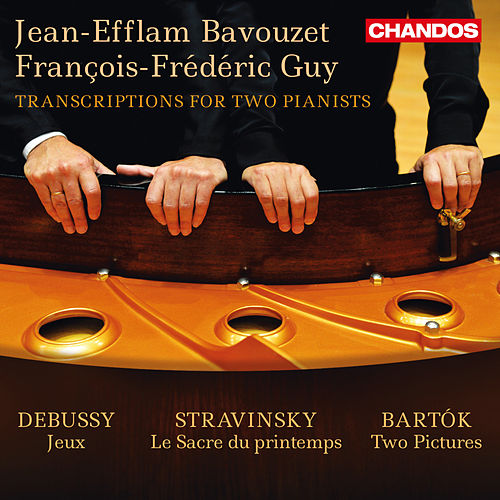 Debussy, Stravinsky & Bartók: Transcriptions for 2 Pianists by Jean-Efflam Bavouzet