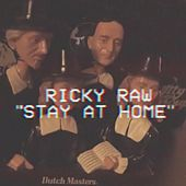 Stay at Home by Ricky Raw
