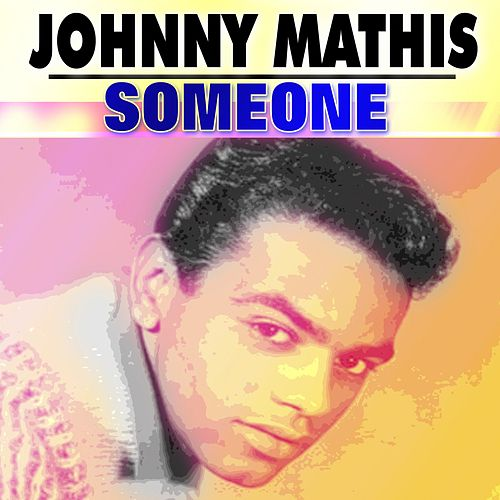 Someone von Johnny Mathis