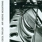 Play & Download Air Above Mountains (Buildings Within) by Cecil Taylor | Napster