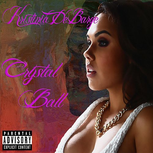 Play & Download Crystal Ball by Kristinia DeBarge | Napster