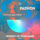 Worthy Of Your Name by Passion