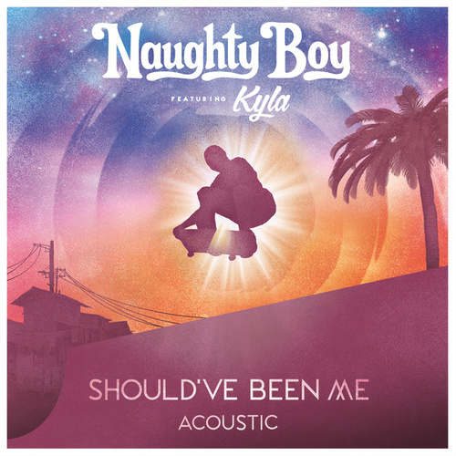 Play & Download Should've Been Me (Acoustic) by Naughty Boy | Napster