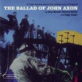 Play & Download The Ballad of John Axon by Ewan MacColl | Napster
