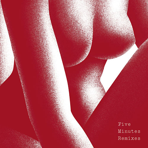 Five Minutes (Remixes) by Her