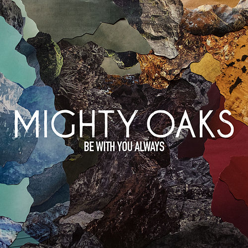 Be With You Always von Mighty Oaks