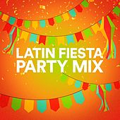 Latin Fiesta Party Mix by Various Artists