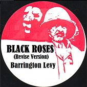 Black Roses (Revise Version) by Barrington Levy