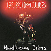 Play & Download Miscellaneous Debris by Primus | Napster