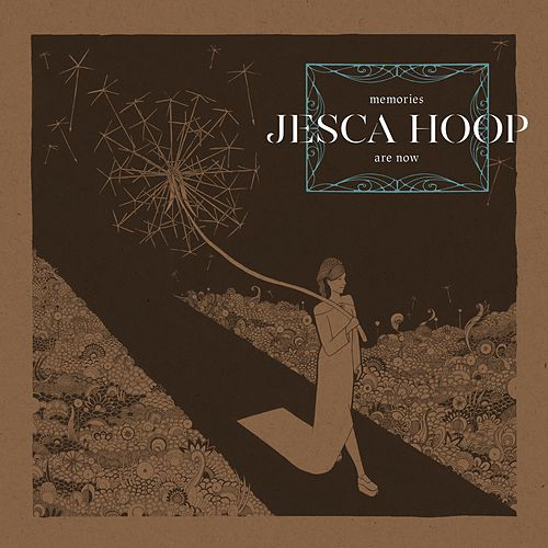 Play & Download Memories Are Now by Jesca Hoop | Napster