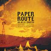 Play & Download Are We All Forgotten by Paper Route | Napster