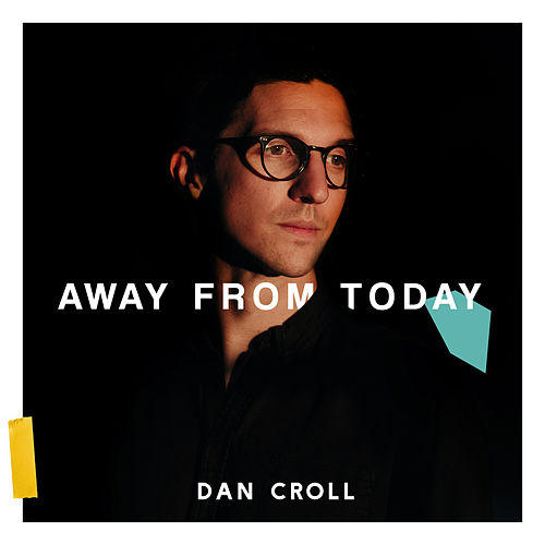 Away From Today by Dan Croll