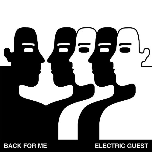 Play & Download Back For Me by Electric Guest | Napster