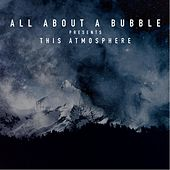 Play & Download This Atmosphere by All About a Bubble | Napster