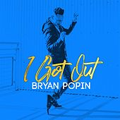 Play & Download I Got Out by Bryan Popin | Napster