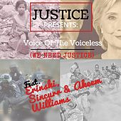 Voice of the Voiceless (We Need Justice) [feat. Erinski, Sincurr & Akeem Williams] by Justice