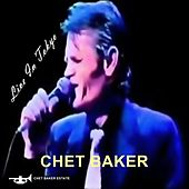 Live In Tokyo by Chet Baker