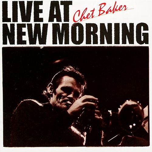 Play & Download Live At New Morning by Chet Baker | Napster