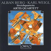 Berg & Weigl: String Quartets by Artis Quartet