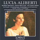 Play & Download Famous Opera Arias: Bellini & Donizetti by Lucia Aliberti | Napster
