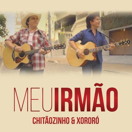 Play & Download Meu Irmão by Chitãozinho & Xororó | Napster