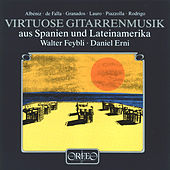 Virtuose Gitarrenmusik aus Spanien und Lateinamerika by Walter Feybli