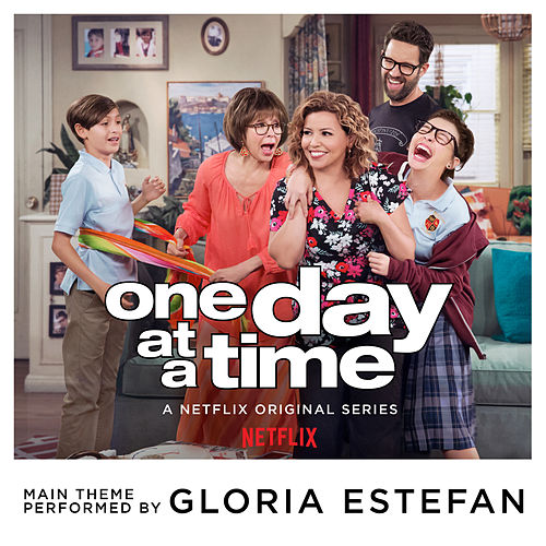One Day at a Time (From the Netflix Original Series) by Gloria Estefan