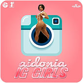 Play & Download IG Girls - Single by Aidonia | Napster