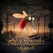 Play & Download Mosquito (Well Done Edit) by Neelix | Napster