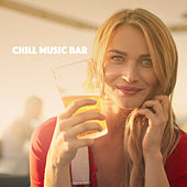 Chill Music Bar von Various Artists