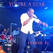 Play & Download You're a Star by Lukie D | Napster