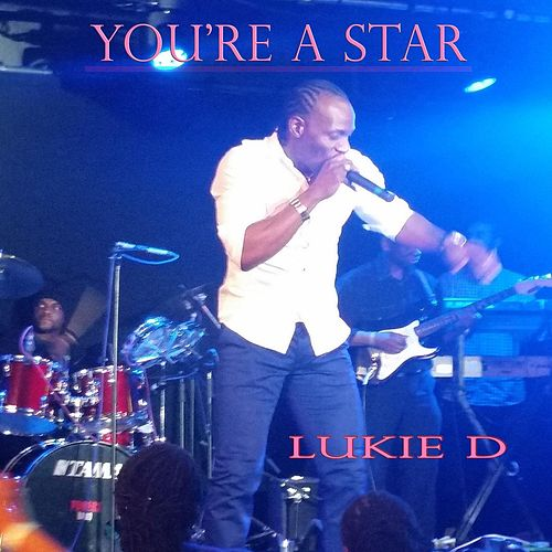 You're a Star by Lukie D