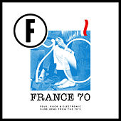 France 70 (Folk, Rock & Eletronic Rare Gems from the 70's) by Various Artists