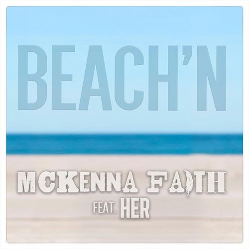 Beach'n (feat. Her) by McKenna Faith
