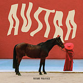 Future Politics by Austra