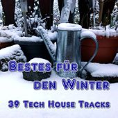 Bestes für  den Winter (39 Tech House Tracks) by Various Artists