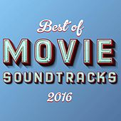 Best of Movie Soundtracks 2016 by Various Artists