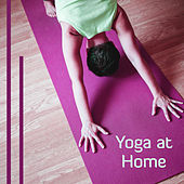 Yoga at Home – Calming Nature Sounds, Music for Yoga, Deep Meditation, Contemplation, Pilates by Kundalini: Yoga, Meditation, Relaxation