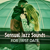 Sensual Jazz Sounds for First Date – Romantic Dinner, Candle Light, Sexy Massage, Best Background Music by Restaurant Music Songs