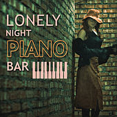 Lonely Night Piano Bar – Smooth Jazz, Instrumental Piano Lounge, Easy Listening, Jazz Bar, Loneliness in New York by Soft Jazz Music