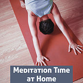Play & Download Meditation Time at Home – Spiritual New Age Music for Meditate, Deep Contemplation, Yoga at Home by The Buddha Lounge Ensemble | Napster