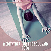 Play & Download Meditation for the Soul and Body – Calm New Age Ambient Music, Soothing Sounds for Meditation and Healing by Relaxation Meditation Yoga Music | Napster
