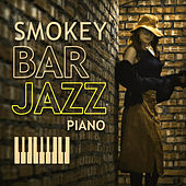 Smokey Bar Jazz Piano – Ambient Jazz Instrumental, Smokey Bar, Jazz Night by Relaxing Instrumental Jazz Ensemble