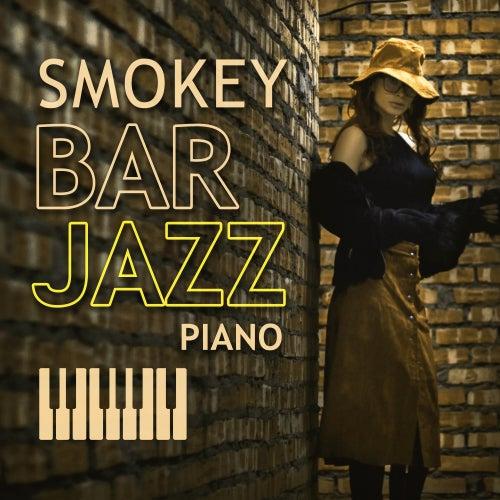 Play & Download Smokey Bar Jazz Piano – Ambient Jazz Instrumental, Smokey Bar, Jazz Night by Relaxing Instrumental Jazz Ensemble | Napster