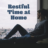 Play & Download Restful Time at Home – Listen to Relaxing Music, Full of Nature Sounds Will Allow You to Calm Down, Meditation Music by Chinese Relaxation and Meditation | Napster