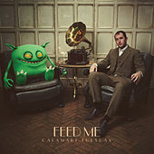 Play & Download Calamari Tuesday by Feed Me | Napster