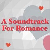 A Soundtrack For Romance von Various Artists