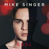 Egal von Mike Singer