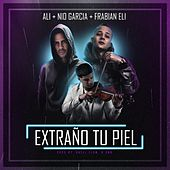 Play & Download Extraño Tu Piel (feat. Nio Garcia & Frabian Eli) by Ali | Napster