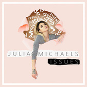 Play & Download Issues by Julia Michaels | Napster